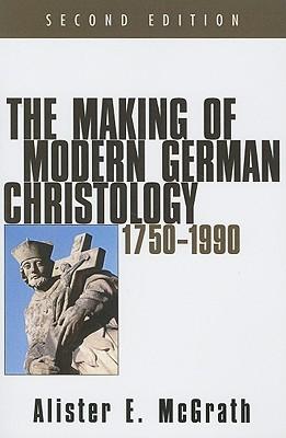 The Making of Modern German Christology: 1750-1990