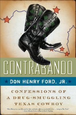 Contrabando: Confessions of a Drug-Smuggling Texas Cowboy