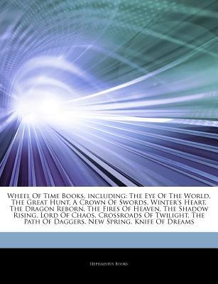 Articles on Wheel of Time Books, Including: The Eye of the World, the Great Hunt, a Crown of Swords, Winter's Heart, the Dragon Reborn, the Fires of Heaven, the Shadow Rising, Lord of Chaos, Crossroads of Twilight, the Path of Daggers