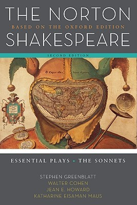 Essential Plays / The Sonnets (The Norton Shakespeare: Based on the Oxford Edition)