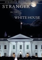 Stranger in the White House Pdf Book