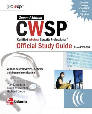 CWSP Certified Wireless Security Professional Official Study Guide: Exam PWO-200