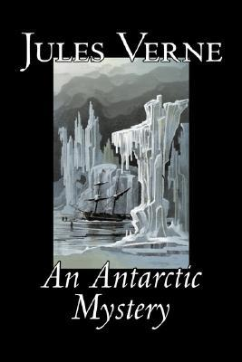 An Antarctic Mystery (Extraordinary Voyages, #44)