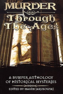 Murder Through the Ages: A Bumper Anthology of Historical Mysteries