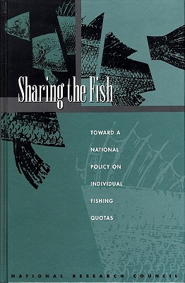 Sharing the Fish: Toward a National Policy on Individual Fishing Quotas