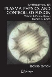 Introduction to Plasma Physics and Controlled Fusion: Volume 1: Plasma Physics