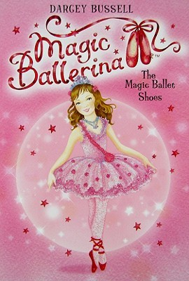 The Magic Ballet Shoes (Magic Ballerina, #1)