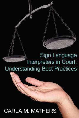 Sign Language Interpreters in Court: Understanding Best Practices