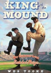 King of the Mound: My Summer with Satchel Paige Pdf Book