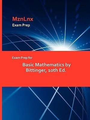 Exam Prep for Basic Mathematics by Bittinger, 10th Ed
