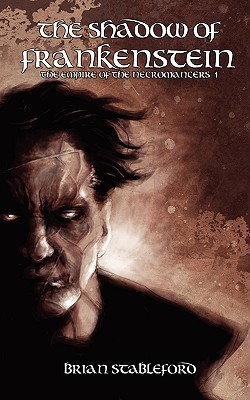 The Shadow of Frankenstein (Empire of the Necromancers, #1)