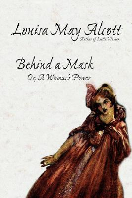 Behind a Mask, Or, a Woman's Power