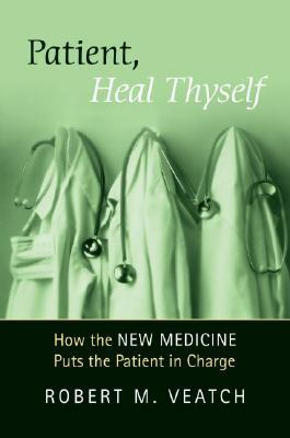 """Patient, Heal Thyself: How the """"new Medicine"""" Puts the Patient in Charge"""