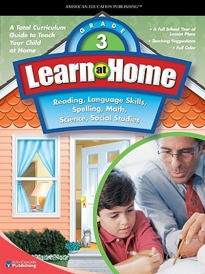 Learn at Home, Grade 3: Reading, Language Skills, Spelling, Math, Science, Social Studies