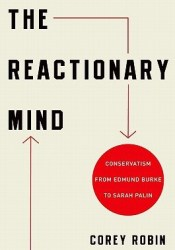 The Reactionary Mind: Conservatism from Edmund Burke to Sarah Palin Pdf Book