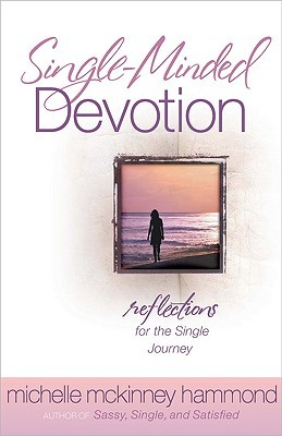 Single-Minded Devotion: Reflections for the Single Journey