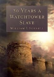 30 Years a Watchtower Slave: The Confessions of a Converted Jehovah's Witness Pdf Book
