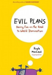 Evil Plans: Having Fun on the Road to World Domination Pdf Book