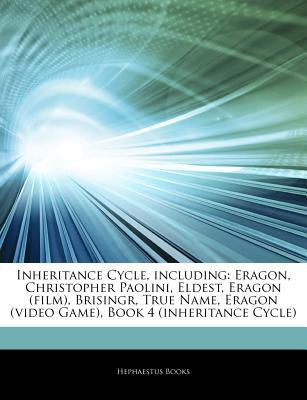 Articles on Inheritance Cycle, Including: Eragon, Christopher Paolini, Eldest, Eragon (Film), Brisingr, True Name, Eragon (Video Game), Book 4 (Inheritance Cycle)