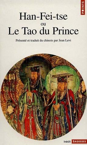 Han-Fei-tse, ou Le tao du prince