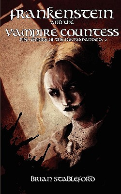 Frankenstein And The Vampire Countess (Empire Of The Necromancers, #2)