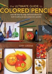 The Ultimate Guide To Colored Pencil: Over 40 Step By Step Demonstrations For Both Traditional And Watercolor Pencils Pdf Book