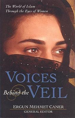 Voices Behind the Veil  The World of Islam Through the Eyes of Women     456289