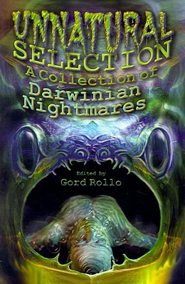 Unnatural Selection: A Collection of Darwinian Nightmares