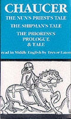 Nun's Priest's Tale, the Shipman's Tale and the Prioress's Prologue and Tale