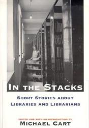In the Stacks: Short Stories about Libraries and Librarians Pdf Book