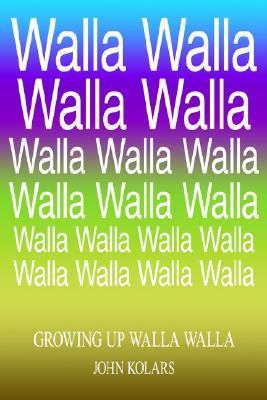 Growing Up Walla Walla
