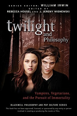 Twilight and Philosophy: Vampires, Vegetarians, and the Pursuit of Immortality