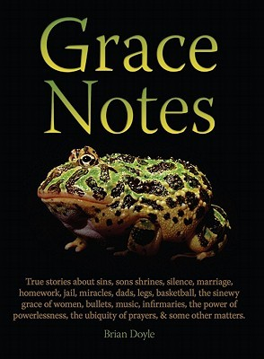 Grace Notes: True Stories about Sins, Sons, Shrines, Marriage...