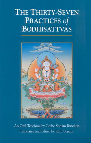 The Thirty-Seven Practices Of Bodhisattvas: An Oral Teaching