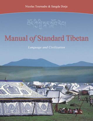 Manual Of Standard Tibetan: Language And Civilization
