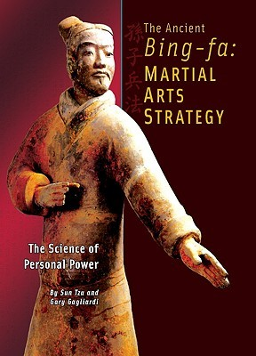 The Ancient Bing-Fa: Martial Arts Strategy: The Science of Personal Power