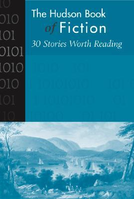 Hudson Book of Fiction: 30 Stories Worth Reading