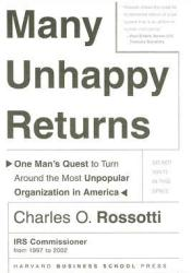 Many Unhappy Returns: One Man's Quest To Turn Around The Most Unpopular Organization In America Pdf Book