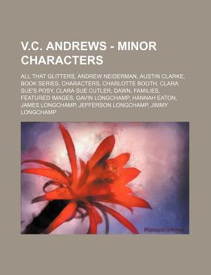 V.C. Andrews - Minor Characters: All That Glitters, Andrew Neiderman, Austin Clarke, Book Series, Characters, Charlotte Booth, Clara Sue's Posy, Clara Sue Cutler, Dawn, Families, Featured Images, Gavin Longchamp, Hannah Eaton, James Longchamp, Jefferson L