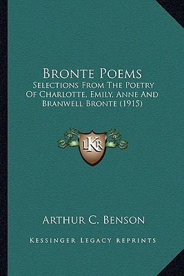 Brontë Poems: Selections from the Poetry of Charlotte, Emily, Anne and Branwell Brontë