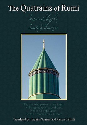 The Quatrains of Rumi: Complete Translation with Persian Text, Islamic Mystical Commentary, Manual of Terms, and Concordance