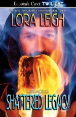 Book Review: Lora Leigh's Shattered Legacy