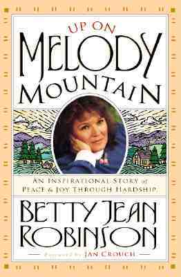 Up On Melody Mountain: An inspirational story of peace and joy through hardship