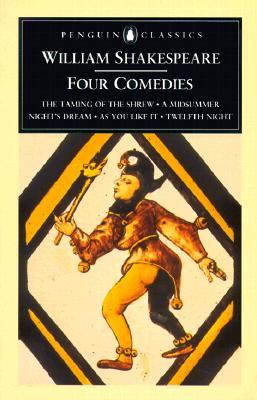 Four Comedies: The Taming of the Shrew, A Midsummer Night's Dream, As You Like It, Twelfth Night