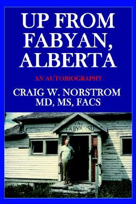 Up from Fabyan, Alberta: An Autobiography