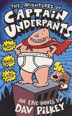 The Adventures of Captain Underpants (Captain Underpants, #1)