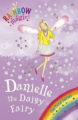 Danielle the Daisy Fairy (Rainbow Magic, #48; Petal Fairies, #6)