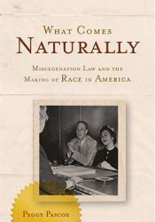 What Comes Naturally: Miscegenation Law and the Making of Race in America Pdf Book