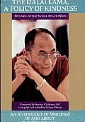 The Dalai Lama: A Policy of Kindness: An Anthology of Writings By and About the Dalai Lama Pdf Book