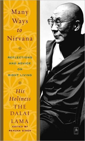 Many Ways to Nirvana: Reflections and Advice on Right Living